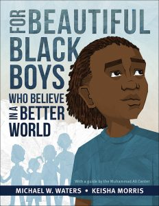 For Beautiful Black Boys Who Believe in a Better World