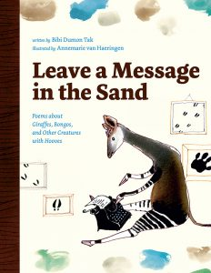 Leave a Message in the Sand: Poems about Giraffes, Bongos, and Other Creatures with Hooves