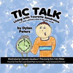 Tic Talk: Living with Tourette Syndrome, A 9-year-old boy's story in his own words