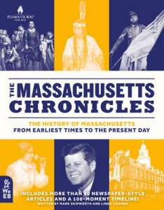 The Massachusetts Chronicles: The History of Massachusetts from Earliest Times to the Present Day (What on Earth State Chronicles)