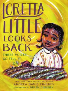 Loretta Little Looks Back: Three Voices Go Tell it