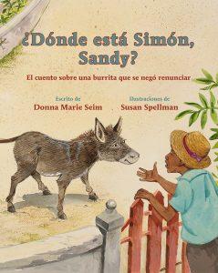 ¿Dónde está Simón, Sandy?: El Cuento Sobre una Burrita Que Se Negó a Renunciar