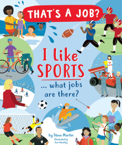 That's a Job?: I Like Sports … What Jobs Are There?