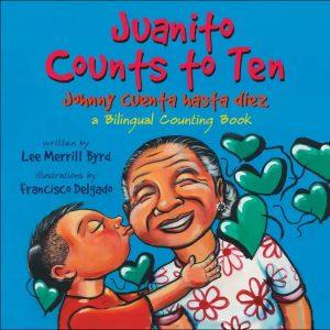 Juanito Counts to Ten / Johnny cuenta hasta diez