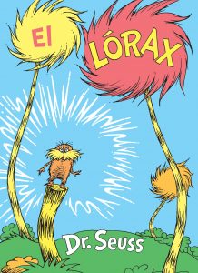 El Lórax (The Lorax Spanish Edition)