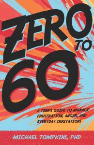 Zero to 60: A Teen's Guide to Manage Frustration, Anger, and Everyday Irritations
