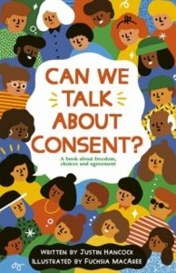 Can We Talk About Consent?: A Book About Freedom, Choices, and Agreement