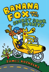 Banana Fox and the Secret Sour Society (Banana Fox #1)