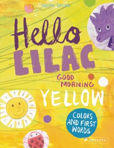 Hello Lilac, Good Morning Yellow: Colors and First Words