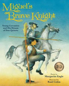 Miguel's Brave KnightYoung Cervantes and His Dream of Don Quixote