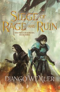 Siege of Rage and Ruin (The Wells of Sorcery, Book 3)