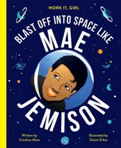 Work It, Girl:  Blast Off Into Space Like Mae Jemison