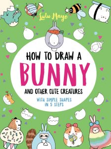 How to Draw a Bunny and Other Cute Spring Creatures With Simples Shapes in 5 Steps