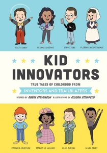 Kid Innovators: True Tales of Childhood from Inventors and Trailblazers