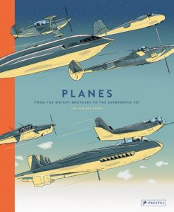 Planes: From the Wright Brothers to the Supersonic Jet