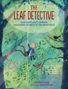 The Leaf Detective: How Margaret Lowman Uncovered Secrets in the Rainforest