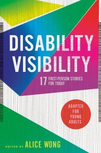 Disability Visibility (Adapted for Young Adults): 17 First-Person Stories for Today