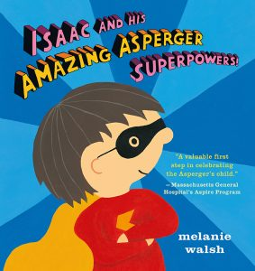 Isaac and His Amazing Asperger Superpowers!