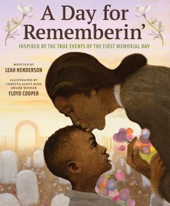 A Day for Rememberin': Inspired by the True Events of the First Memorial Day