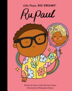RuPaul (Little People, BIG Dreams Series)
